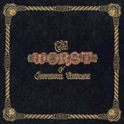 The Worst of Jefferson Airplane - Jefferson Airplane