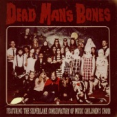 Dead Man's Bones - Pa Pa Power (feat. The Silverlake Conservatory of Music Children's Choir)