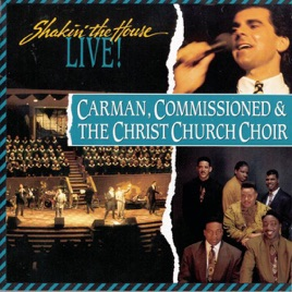 Shakin' the House Live by Carman & Commissioned & The Christ Church Choir