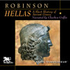 Hellas: A Short History of Ancient Greece (Unabridged) [Unabridged Nonfiction] - Cyril Robinson
