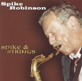 Spike Robinson - In the Middle of a Kiss