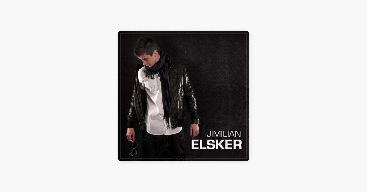 Elsker - Single by Jimilian on Apple Music