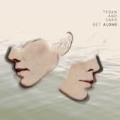 Tegan and Sara - Alligator