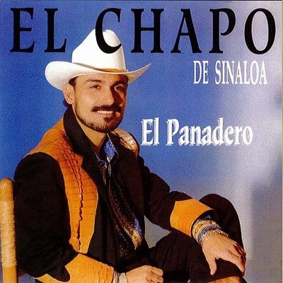 El Panadero - El Chapo De Sinaloa