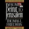 Thomas L. Friedman - From Beirut to Jerusalem (Abridged Nonfiction)  artwork