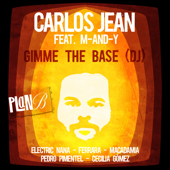 Gimme the Base (DJ) [feat. M-AND-Y] - Carlos Jean