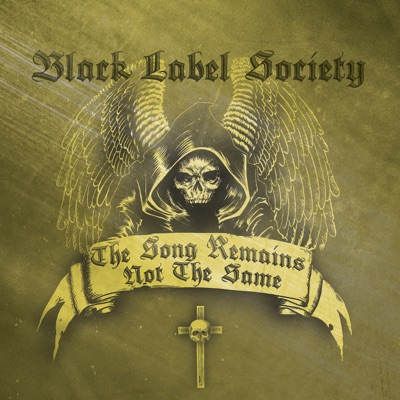 The Song Remains Not the Same - Black Label Society
