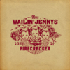 Firecracker - The Wailin' Jennys