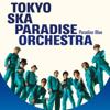 Paradise Blue + Bonus - Tokyo Ska Paradise Orchestra