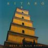 Best of Silk Road (Remastered) - KITARO