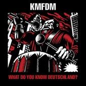 KMFDM - What Do You Know?