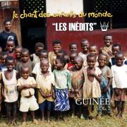 Les Inédits : Chant des Enfants du Monde - Guinée, vol. 2 - Les Enfants du Monde & Francis Corpataux - Les Enfants du Monde & Francis Corpataux