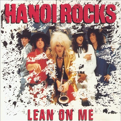 Lean On Me - Hanoi Rocks