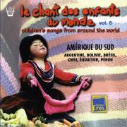 Chant des enfants du monde, vol. 6 : Amérique du sud - Les Enfants du Monde & Francis Corpataux - Les Enfants du Monde & Francis Corpataux