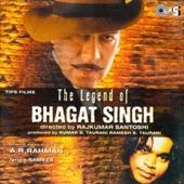 The Legend of Bhagat Singh (Original Motion Picture Soundtrack)