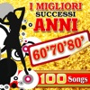 I Migliori Successi Anni '60 '70 '80 - 100 Songs