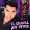 El Chaval: En Vivo!