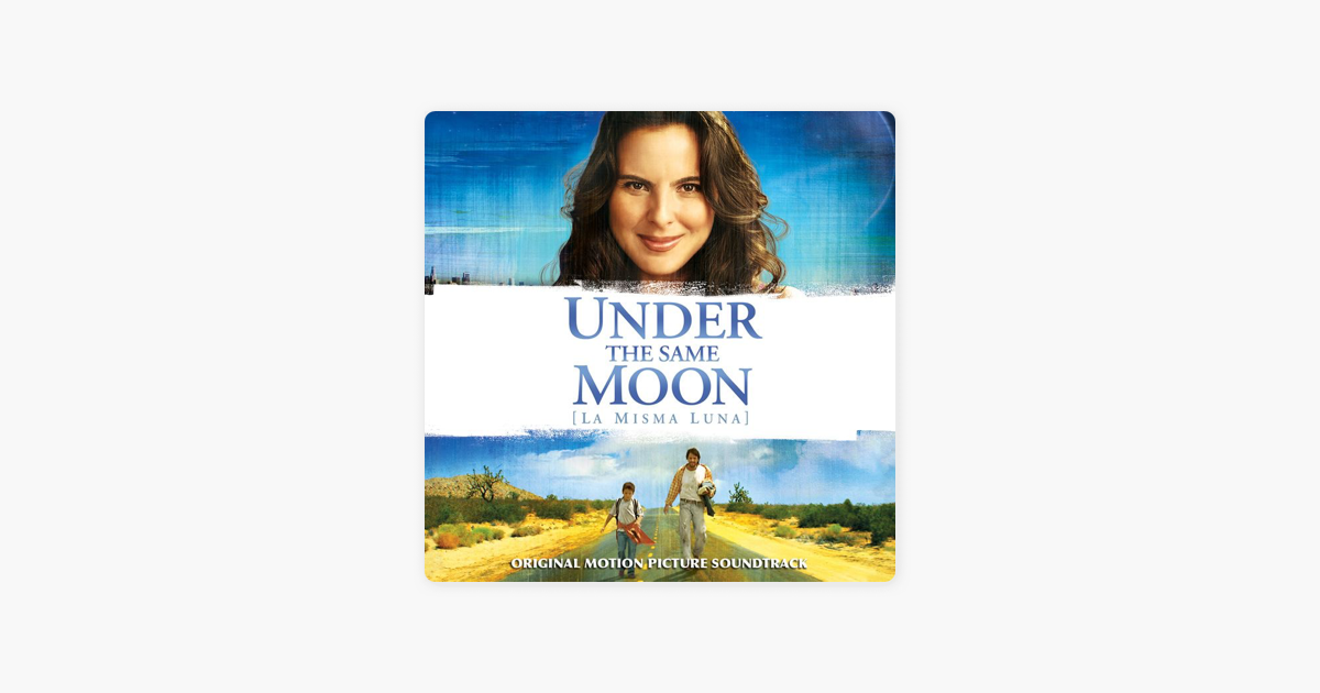 Under the Same Moon (La Misma Luna) [Original Motion Picture ...