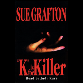 K is for Killer: A Kinsey Millhone Mystery - Sue Grafton mp3 download