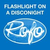 Rofo - Flashlight On a Discolight