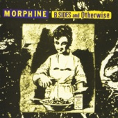 Morphine - Pulled Over the Car