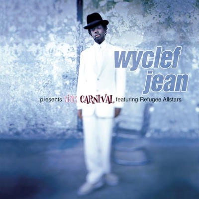 Wyclef Jean Presents the Carnival featuring Refugee Allstars - Wyclef Jean album
