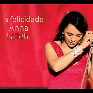 Anna Salleh - A Felicidade