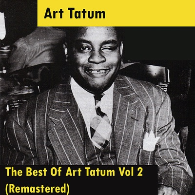 The Best Of Art Tatum Vol 2 (Remastered) - Art Tatum