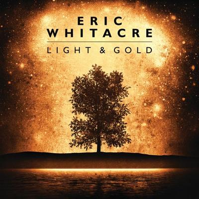 Light & Gold - Eric Whitacre & Eric Whitacre Singers album