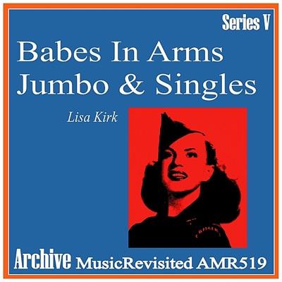 Babes in Arms & Jumbos & Singles - Lisa Kirk