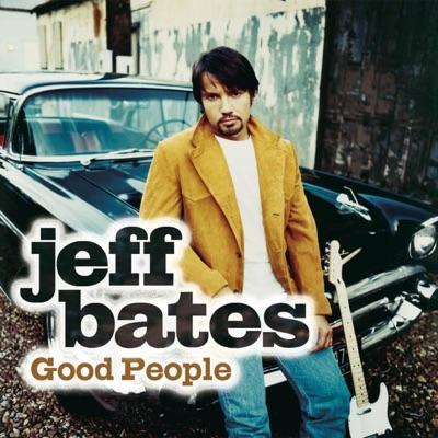 Good People - Single - Jeff Bates
