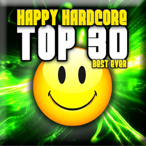 Verschillende artiesten - Happy Hardcore: Top 30 - Best Ever