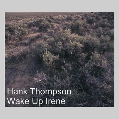 Wake Up Irene - Hank Thompson