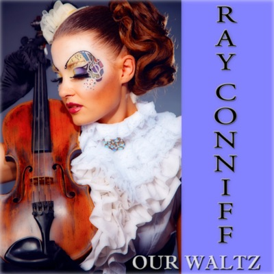 Our Waltz (Remastered) - Ray Conniff