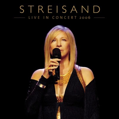Live In Concert 2006 - Barbra Streisand