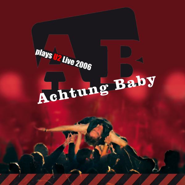 Plays U2 Live 2006 by Achtung Baby
