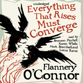 Everything That Rises Must Converge (Unabridged) audiobook