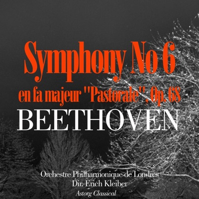 Beethoven: Symphonie No. 6 in F, Op.68 -'Pastorale' - London Philharmonic Orchestra