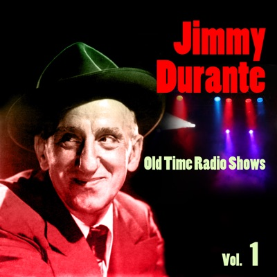 Old Time Radio Shows Vol. 1 - Jimmy Durante