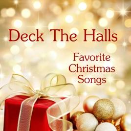 merry christmas favorite christmas songs deck the halls favorite christmas songs - Favorite Christmas Songs