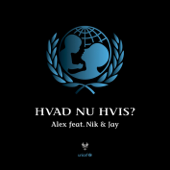 Hvad Nu Hvis (feat. Nik & Jay)