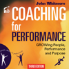 Coaching for Performance: Growing People, Performance, and Purpose (Bookbytes Executive Summary) - Sir John Whitmore