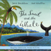 Julia Donaldson - The Snail and the Whale (Unabridged) artwork