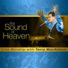 The Sound of Heaven - Terry MacAlmon