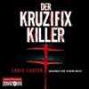 Der Kruzifix-Killer: Hunter und Garcia Thriller 1 - Chris Carter