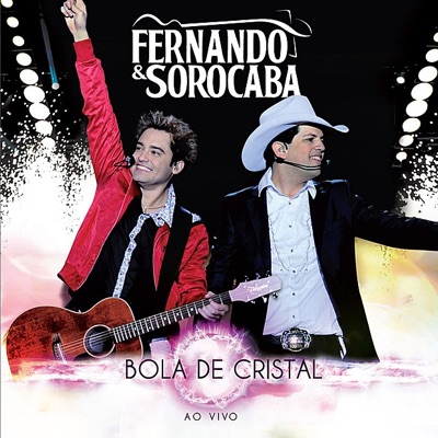 Bola de Cristal (Ao Vivo) - Fernando e Sorocaba