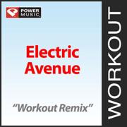Electric Avenue (Workout Remix) - Power Music Workout - Power Music Workout