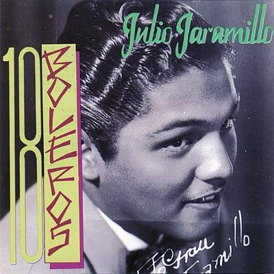 18 Boleros - Julio Jaramillo