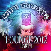 Café Buddah Lounge 2012, Pt. 1