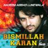 Nadeem Abbas Lunewala & Allah Ditta Lunewala - Bismillah Karan (Mara Ae Te Mara Sahi Yaar Jo Hai)  artwork